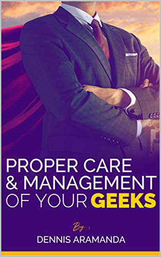 The Proper Care and Management of Your Geeks, book on Amazon and Audible